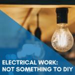 Electrical Work: Not Something To DIY