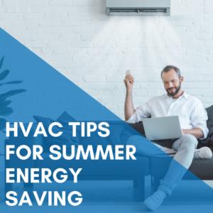 HVAC Tips for Summer Energy Saving