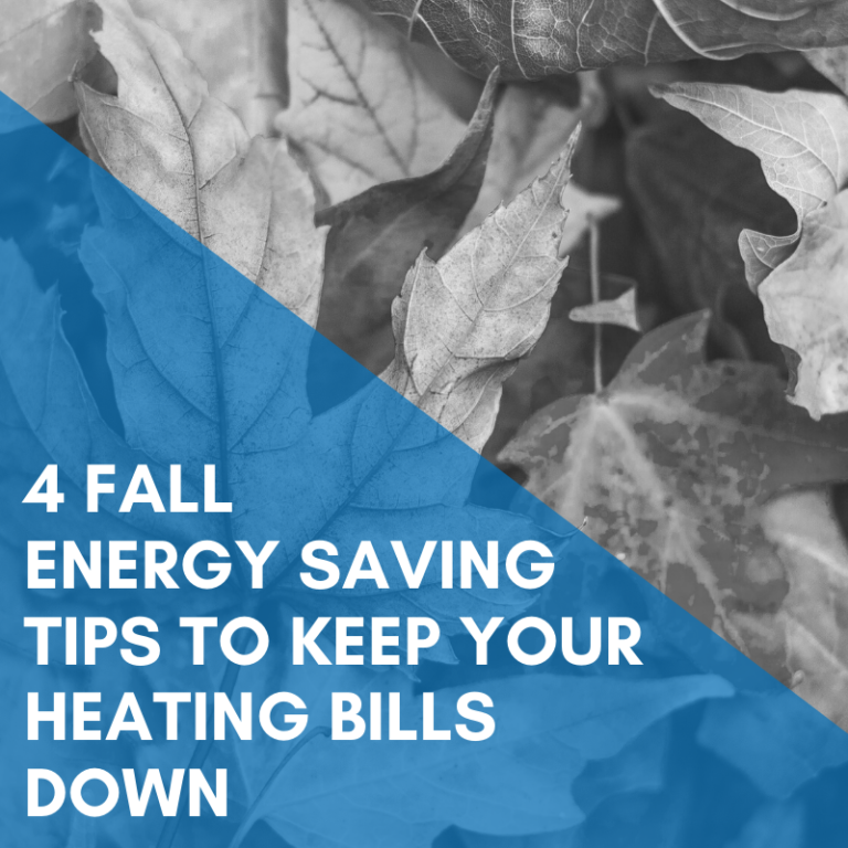 4 Fall Energy Saving Tips To Keep Your Heating Bills Down