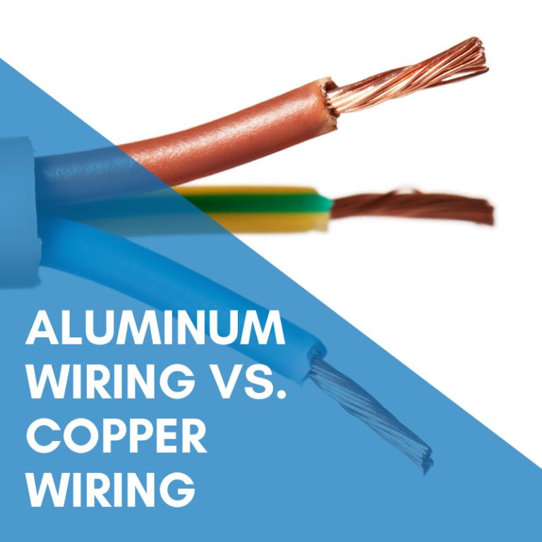 Aluminum Wiring Vs. Copper Wiring