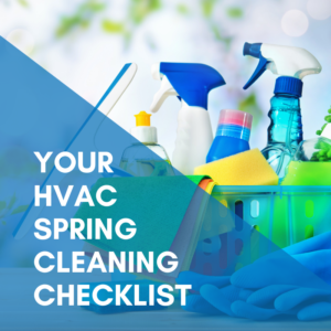 Your HVAC Spring Cleaning Checklist