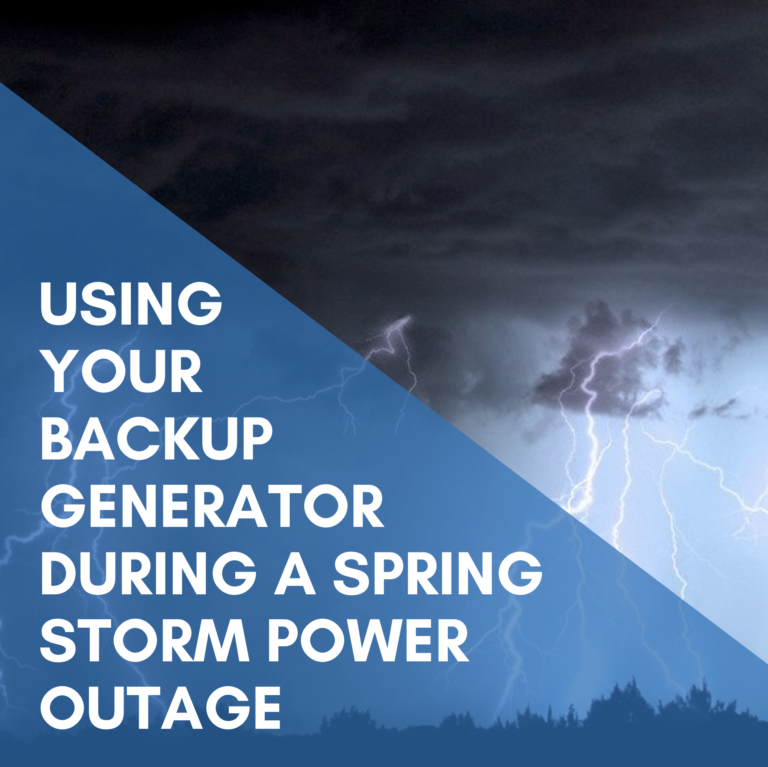 Using Your Backup Generator During A Spring Storm Power Outage