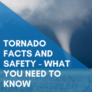 Tornado Facts and Safety – What You Need To Know