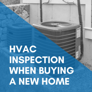 HVAC inspection when buying a new home