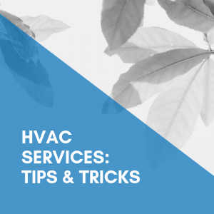 HVAC Services: Tips & Tricks