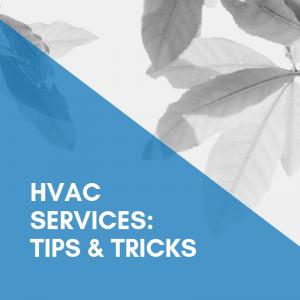 HVAC Services: Tips & Tricks