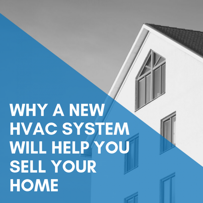 Why a New HVAC System Will Help Sell Your Home