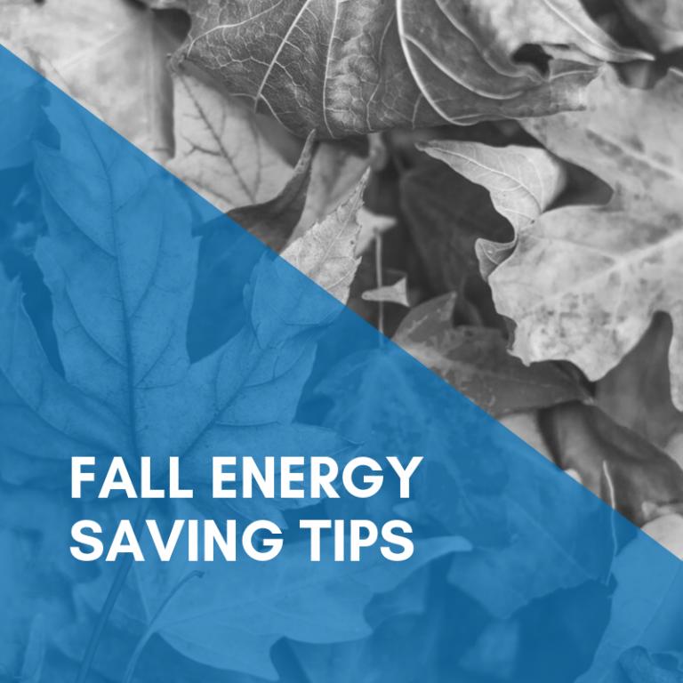Fall Energy Saving Tips For Homeowners