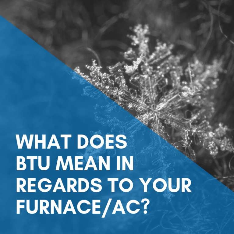 What Does BTU Mean In Regards To Your Furnace/AC?