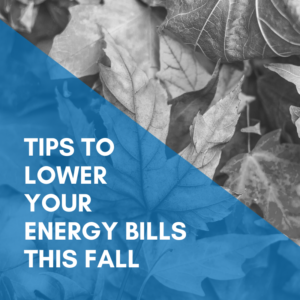 Tips To Help Lower Your Energy Bills