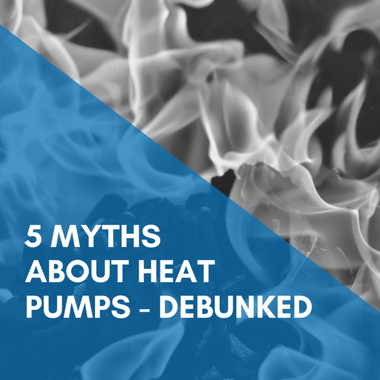 Myths About Heat Pumps – Debunked