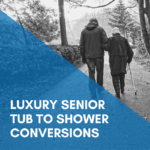 Luxury Senior Tub to Shower Conversions