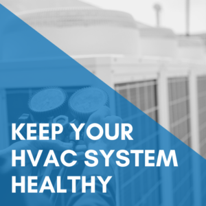 Tips To Keep Your HVAC System Healthy – HVAC Services in Dayton