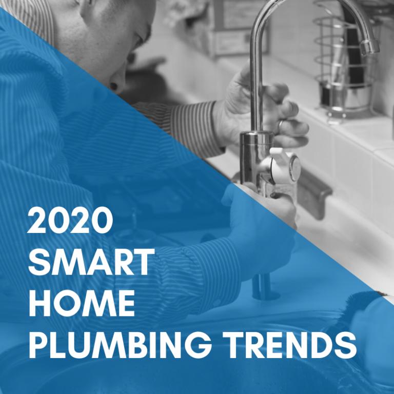 Smart Home Plumbing Trends for 2020
