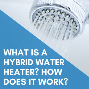 What is a Hybrid Water Heater? How Does it Work?