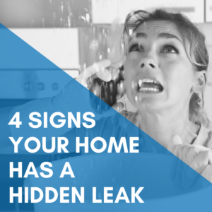 4 Signs Your Home Has a Hidden Leak