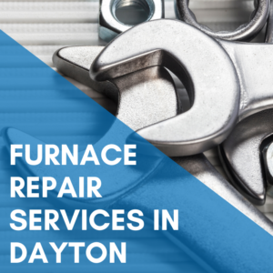 Furnace Repair Services in Dayton
