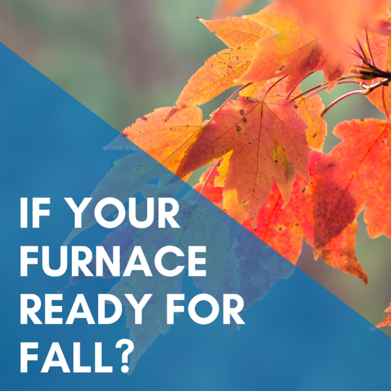 If Your Furnace Ready For Fall?
