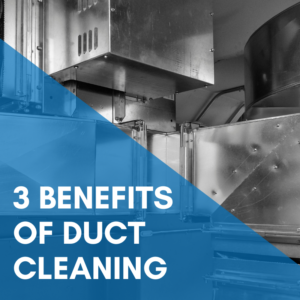 3 Benefits Of Duct Cleaning