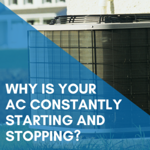 Why is your air conditioner constantly starting and stopping?