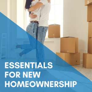 5 Essentials For New Homeownership